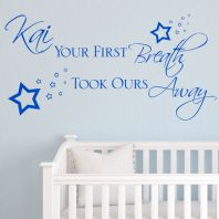 Personalised Boys Your First Breath Took Ours Away ~ Wall sticker / decals